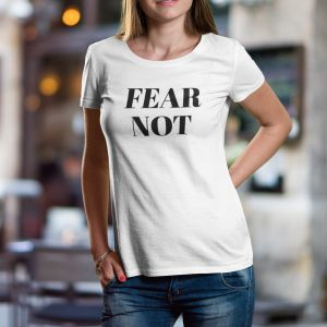 T-shirt damski Fear not