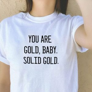 T-shirt koszulka You are gold, baby...