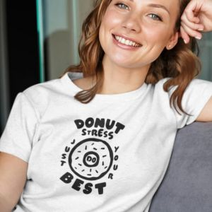T-shirt Donut stress just do your best