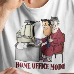 T-shirt  Home office mode