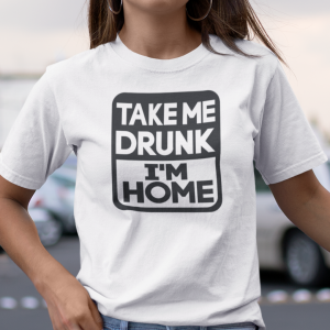 T-shirt koszulka Take Me Drunk I'm Home