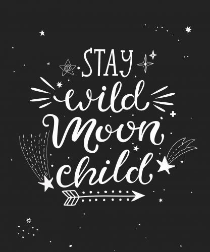 Plakat Stay Wild Moon Child